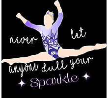 Never let Anyone Dull your Sparkle - Gymnast Photographic Print