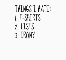 Things I Hate Unisex T-Shirt