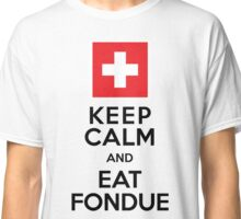 Keep Calm and Eat Fondue Swiss Classic T-Shirt