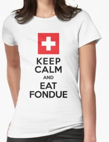 Keep Calm and Eat Fondue Swiss Womens Fitted T-Shirt