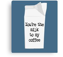 Milk to my Coffee Canvas Print