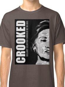 Crooked Hillary Clinton Classic T-Shirt