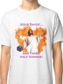 Jesus Saves & Takes 1/2 Damage Classic T-Shirt