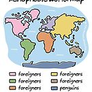xenophobic world map by WrongHands