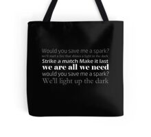 Save Me A Spark pt 2 lyric quote Tote Bag