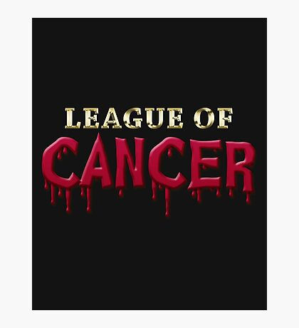 League Of Cancer Photographic Print