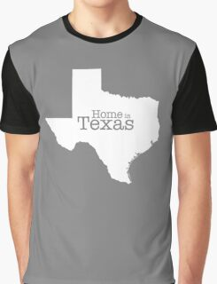 Home is Texas Graphic T-Shirt