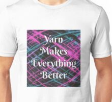 Yarn Makes Everything Better Unisex T-Shirt