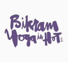 Bikram Yoga is Hot Kids Tee