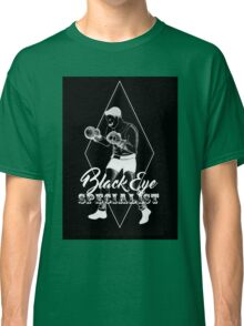 Black eye specialist in white. boxing artwork quote Classic T-Shirt