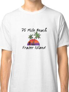 75 mile beach Fraser Island Australia Classic T-Shirt