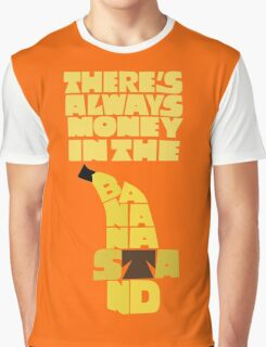 Theres's always money in the banana stand - Arrested Development Graphic T-Shirt