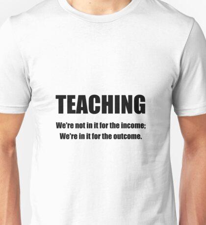 Teacher Outcome Unisex T-Shirt