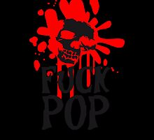 Fuck Pop by Style-O-Mat