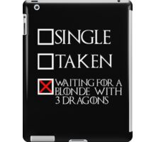Waiting for a blonde with 3 dragons (white text + cross) iPad Case/Skin