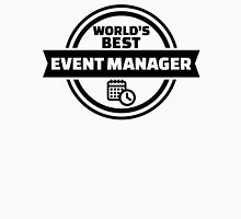 World's best event manager Unisex T-Shirt