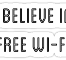 I BELIEVE IN FREE WI-FI Sticker