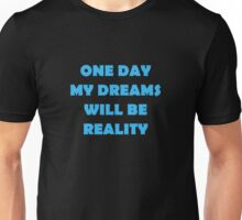 One Day... Unisex T-Shirt