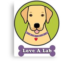 Love A Yellow Lab Canvas Print