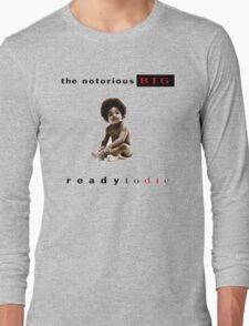 -MUSIC- Ready To Die Cover Long Sleeve T-Shirt