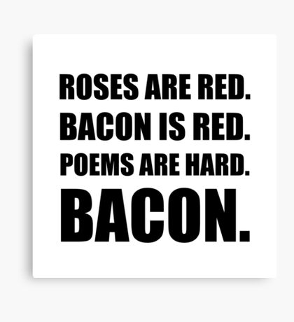 Bacon Poem Canvas Print