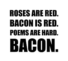 Bacon Poem Photographic Print