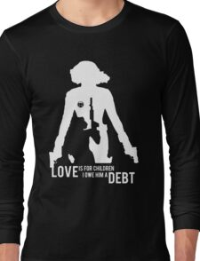 Love Is For Children. I Owe Him A Debt. Long Sleeve T-Shirt