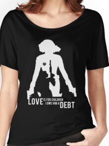 Love Is For Children. I Owe Him A Debt. Women's Relaxed Fit T-Shirt