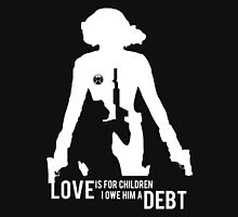 Love Is For Children. I Owe Him A Debt. Unisex T-Shirt