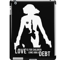 Love Is For Children. I Owe Him A Debt. iPad Case/Skin