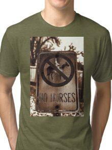 No Horses Tri-blend T-Shirt