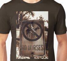 No Horses Unisex T-Shirt