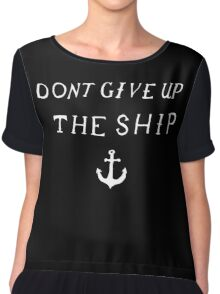 Don't Give Up The Ship Chiffon Top