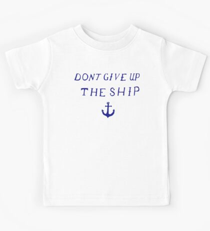 Don't Give Up the Ship- Navy Kids Tee