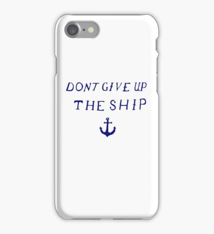 Don't Give Up the Ship- Navy iPhone Case/Skin