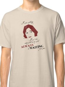 Waiting Classic T-Shirt