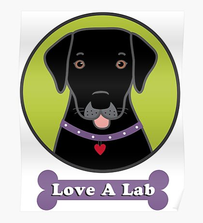 Love A Black Lab Poster