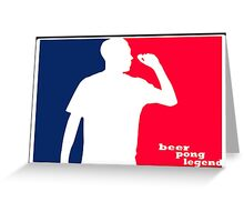 Beer Pong Legend Greeting Card