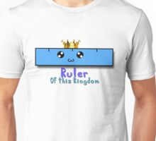 Ruler of this Kingdom Unisex T-Shirt