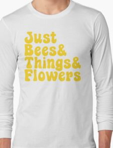 Just Bees & Things & Flowers Long Sleeve T-Shirt