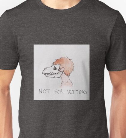 Not For Petting Unisex T-Shirt