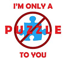 Only a Puzzle to You Photographic Print
