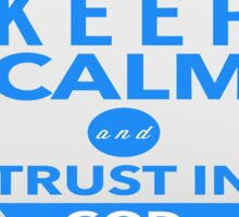 Keep Calm and Trust In God Sticker