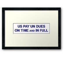 US Pay UN Dues On Time and In Full Framed Print
