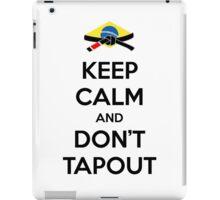 Keep Calm and Don't Tapout iPad Case/Skin
