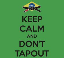 Keep Calm and Don't Tapout by wowzuki