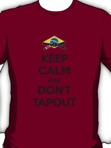 Keep Calm and Don't Tapout T-Shirt