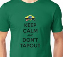 Keep Calm and Don't Tapout Unisex T-Shirt