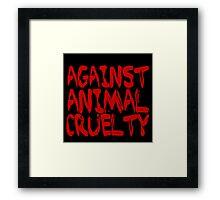 Against Animal Cruelty Framed Print