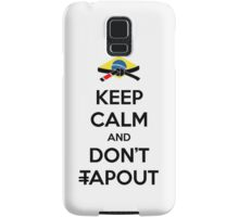 Keep Calm and Don't Tapout Samsung Galaxy Case/Skin